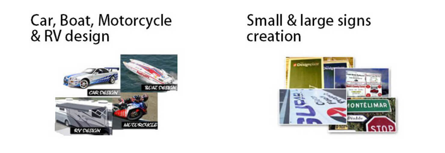 Create small & large signs. Create boat, car, motorcycle & RV design